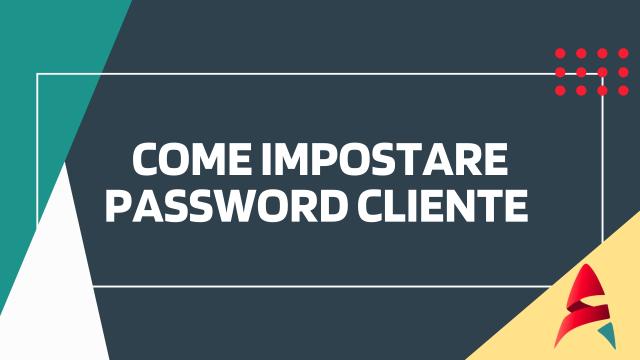 Come impostare password cliente-CRM