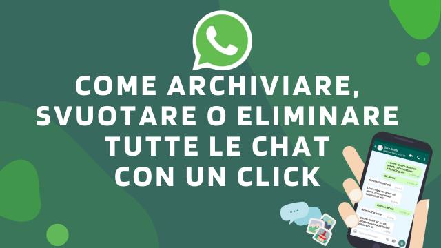 Come archiviare, svuotare o eliminare tutte le chat con un solo click-WhatsApp