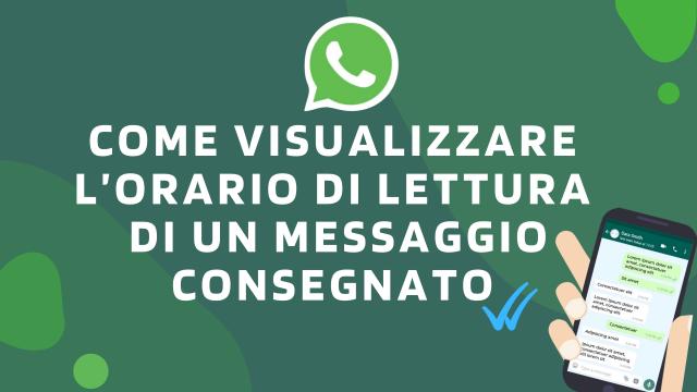 Come visualizzare l'orario di lettura di un messaggio consegnato-WhatsApp