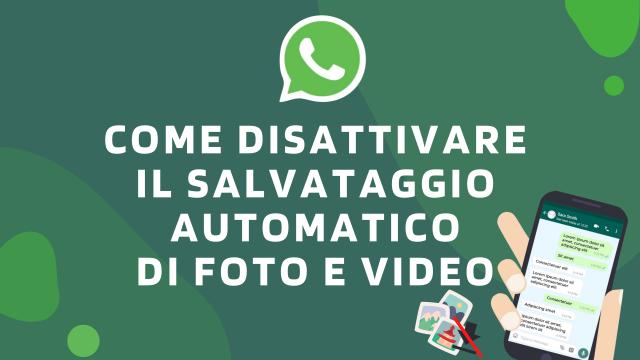 Come disattivare il salvataggio automatico di foto e video-WhatsApp