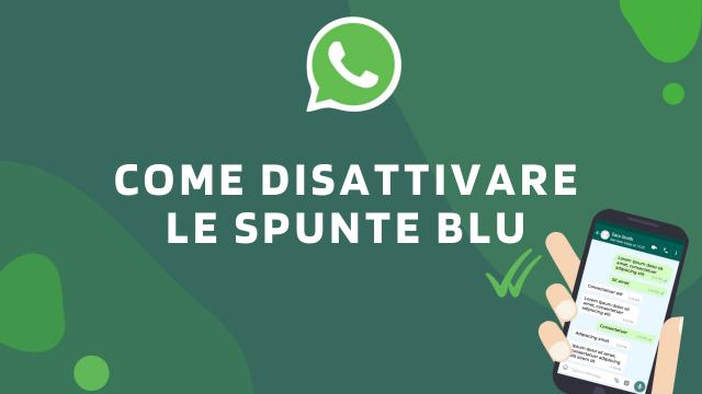 Come disattivare le spunte blu-WhatsApp